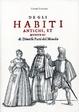 Cover of Degli habiti antichi, et moderni di diverse parti del mondo