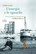 Cover of L'energia e lo sguardo