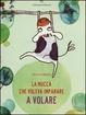 Cover of La mucca che voleva imparare a volare