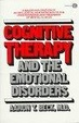 Cover of Cognitive Therapy and the Emotional Disorders