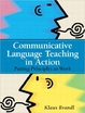 Cover of Communicative Language Teaching in Action