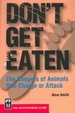Cover of Don't Get Eaten: The Dangers of Animals That Charge and Attack