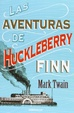 Cover of Las aventuras de Huckleberry Finn