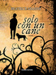 Cover of Solo con un cane