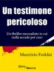 Cover of Un testimone pericoloso