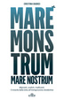 Cover of Mare monstrum, mare nostrum