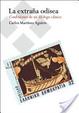 Cover of La extraña odisea. Confesiones de un filólogo clásico