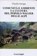 Cover of Comunità e ambiente. La cultura del popolo Walser delle Alpi
