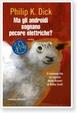 Cover of Ma gli androidi sognano pecore elettriche?