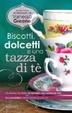 Cover of Biscotti, dolcetti e una tazza di tè