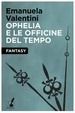 Cover of Ophelia e le officine del tempo