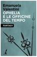 Cover of Ophelia e le officine del tempo