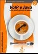Cover of VoIP & Java. Tutto quello che c'è da sapere partendo da zero. Vol. 2