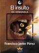 Cover of El insulto en Venezuela