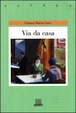 Cover of Via da casa