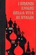 Cover of I grandi enigmi della vita di Stalin