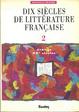Cover of Dix siècles de littérature française, tome 2