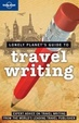 Cover of Lonely Planet Guide to Travel Writing