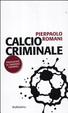 Cover of Calcio criminale