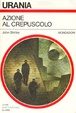 Cover of Azione al crepuscolo