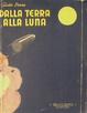 Cover of Dalla Terra alla Luna