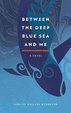 Cover of Between the Deep Blue Sea and Me