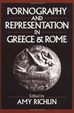 Cover of Pornography and Representation in Greece and Rome