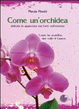 Cover of Come un'orchidea. Come ho sconfitto due volte il cancro