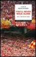 Cover of You'll never walk alone. Il mito del tifo inglese