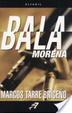 Cover of Bala morena