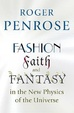 Cover of Fashion, Faith, and Fantasy in the New Physics of the Universe