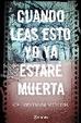 Cover of Cuando leas esto yo ya estaré muerta
