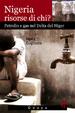 Cover of Nigeria, risorse di chi? Petrolio e gas nel delta del Niger