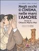 Cover of Negli occhi il cinema, nelle mani l'amore