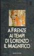 Cover of La vita quotidiana a Firenze ai tempi di Lorenzo il Magnifico