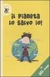 Cover of Il pianeta lo salvo io! In 101 mosse