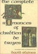 Cover of The Complete Romances of Chretien De Troyes