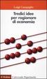 Cover of Tredici idee per ragionare di economia