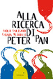 Cover of Alla ricerca di Peter Pan