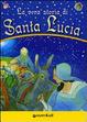 Cover of La vera storia di santa Lucia