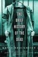 Cover of The Brief History of the Dead