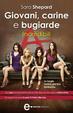 Cover of Giovani, carine e bugiarde. Incredibili
