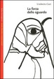 Cover of La forza dello sguardo