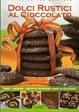 Cover of Dolci rustici al cioccolato