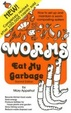 Cover of Worms Eat My Garbage