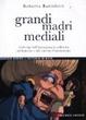 Cover of Grandi madri mediali. Archetipi dell'immaginario collettivo nel fumetto e nel cinema d'animazione