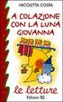 Cover of A colazione con la luna Giovanna