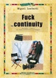 Cover of Fuck the continuity