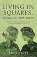 Cover of Living in Squares, Loving in Triangles