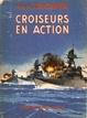 Cover of Croiseurs en action